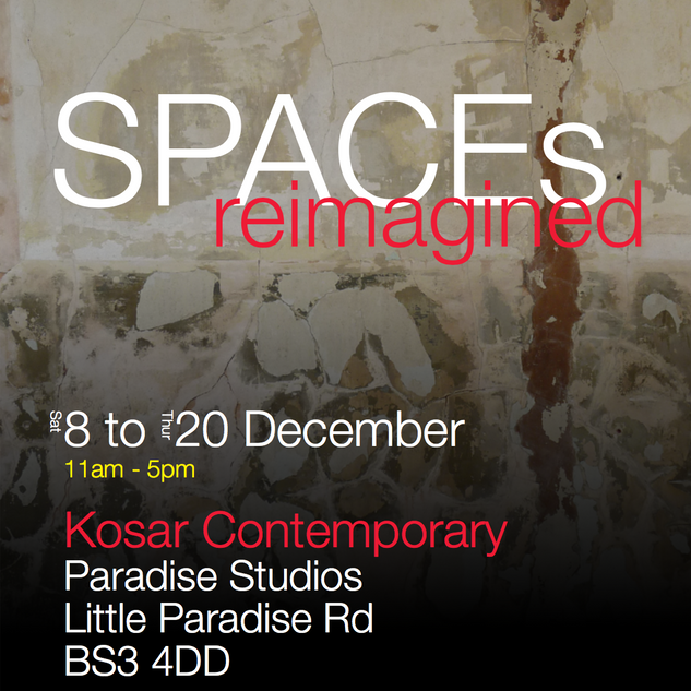 Spaces Reimagined, Exhibition at Kosar Contemporary