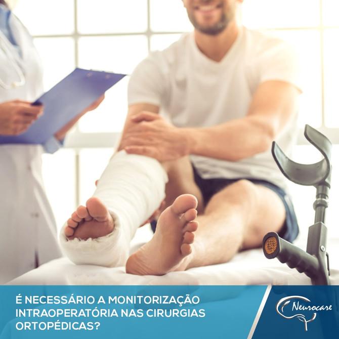 É necessário a  monitorização Intraoperatória nas cirurgias ortopédicas?