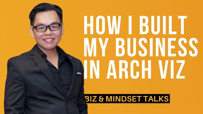 How I Built My Business in Arch Viz