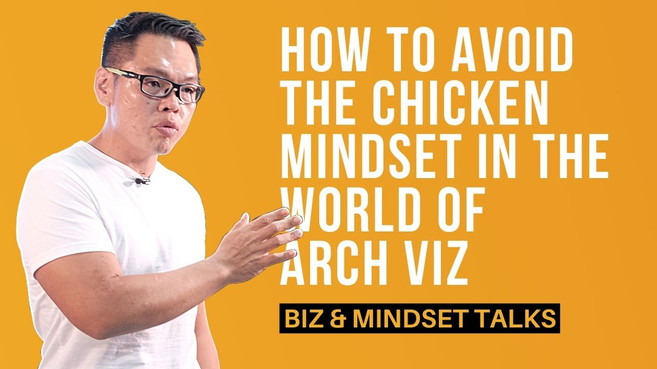 How To Avoid The Chicken Mindset In The World Of Arch Viz