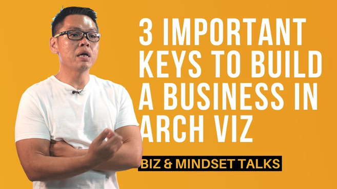 3 Important Keys To Build A Business In Arch Viz