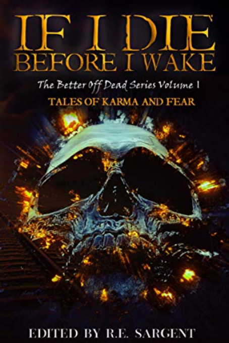 Signed Paperback, If I Die Before I Wake, Volume One