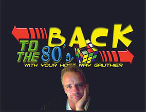 Ray Gauthier - Back To The 80s Show only on Totally 80s Radio
