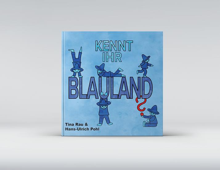 KENNT IHR BLAULAND ? (Hardcover) Vorbestellung