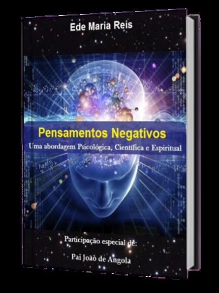 Pensamentos Negativos - Uma abordagem psicológica, científica e espiritual