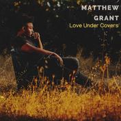 "Matthew Grant ""Love Under Cover Vol. 1"" Mastered by Trevor Case"