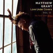 "Matthew Grant  ""Love Under Cover Vol. 2"" Mastered by Trevor Case"