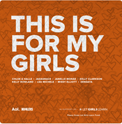 "Chloe & Halle, Jadagrace, Janelle Monae, Kelly Clarkson, Kelly Rowland, Lea Michelle, Missy Elliott, Zendaya ""This Is For My Girls"" Mixed by Eric Racy Mastered by Trevor Case"