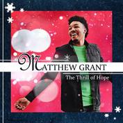 "Matthew Grant ""The Thrill of Hope"""