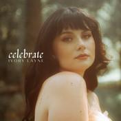 """Ivory Layne """"Celebrate"""""""