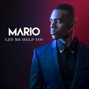 """Mario """"Let Me Help You"""" Mixed by Eric Racy Mastered by Trevor Case"""