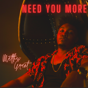 """Matthew Grant """"Need You More""""  Mastered by Trevor Case"""