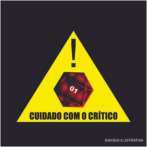 Placa Cuidado Com o Crítico!