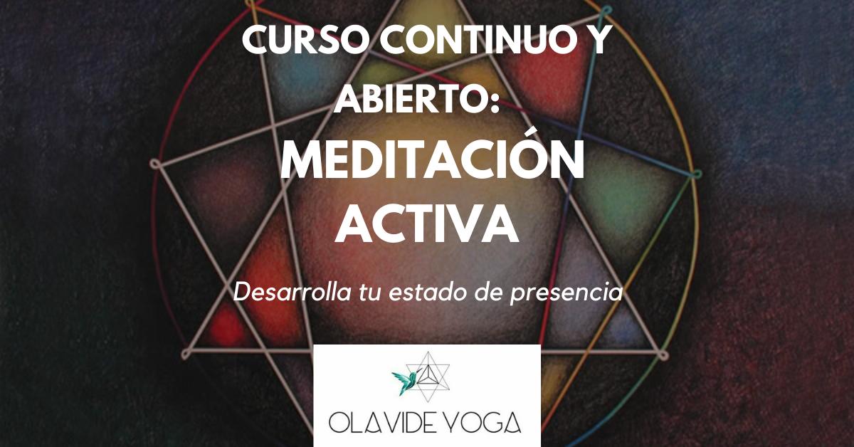 Curso continuo y abierto de MEDITACIÓN ACTIVA - Enero