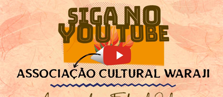 Inscreva-se no YouTube da Associação Waraji