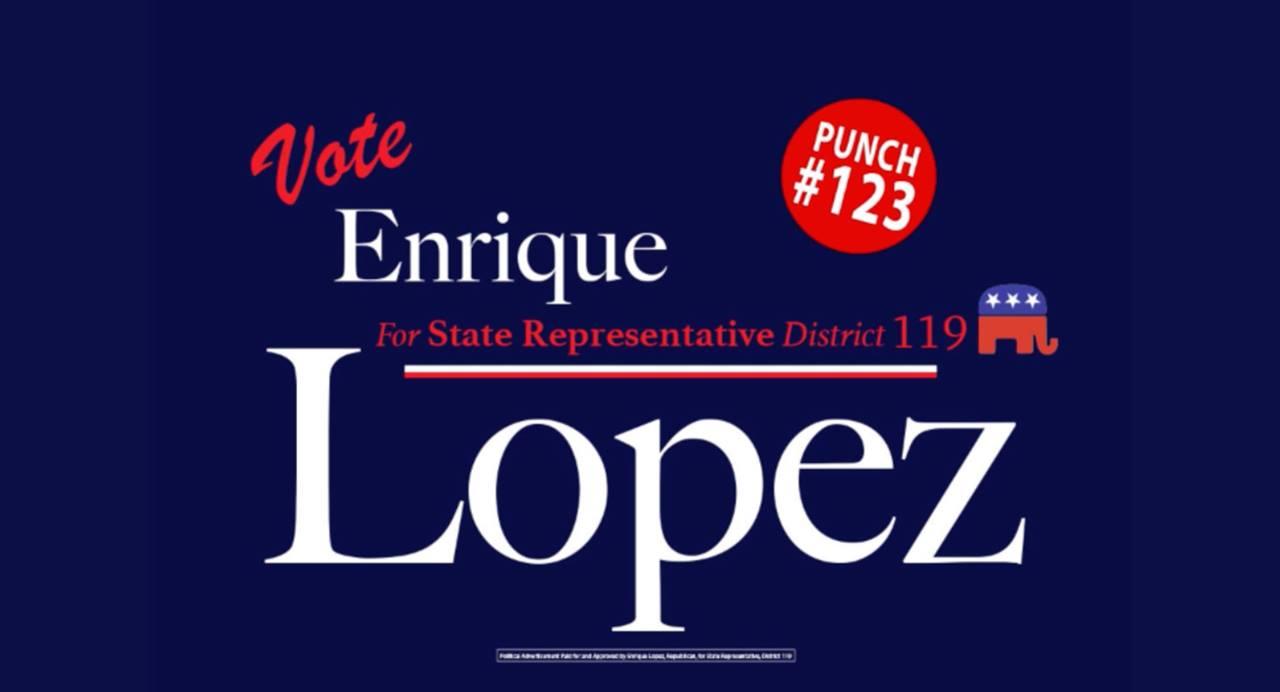 Enrique Lopez for State Representative District 119