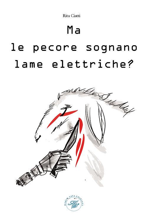 Ma le pecore sognano lame elettriche?