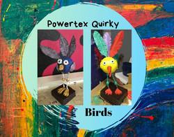 Powertex Quirky Birds