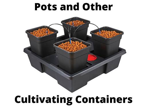 Pots and Other Cultivating Containers