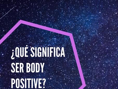 ¿Qué significa body positive?