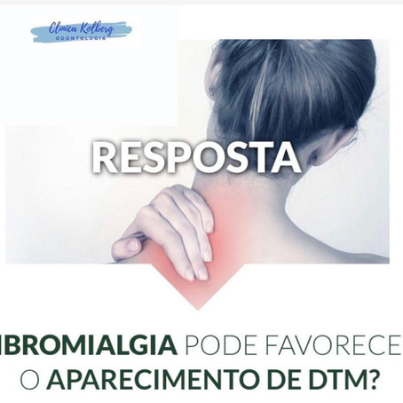 Fibromialgia pode favorecer o aparecimento de DTM?
