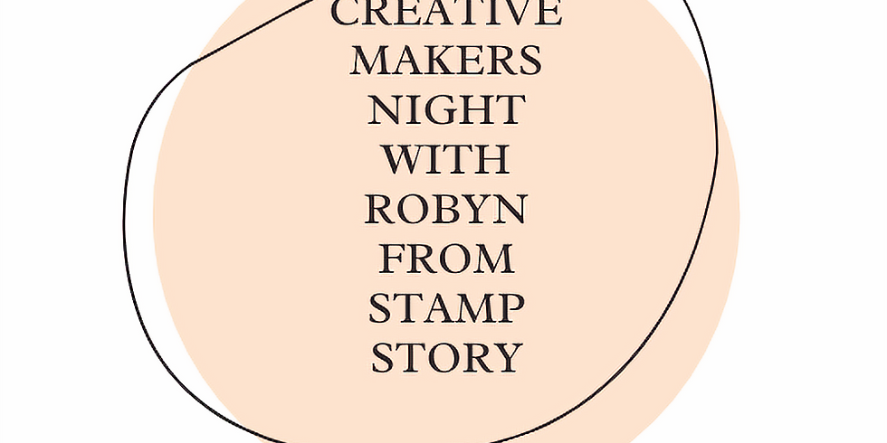 Creative Makers Night with Robyn from Stamp Story! ✨