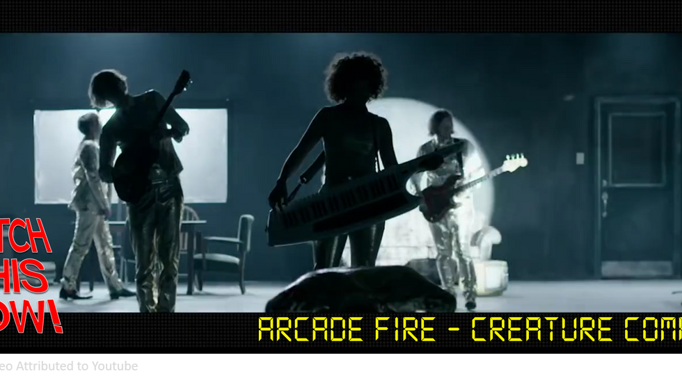 Watch This Now! | Aracde Fire - Creature Comfort