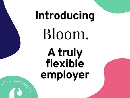 "Bloom gains official flexible employer status with new ""Flexification"" seal of approval"