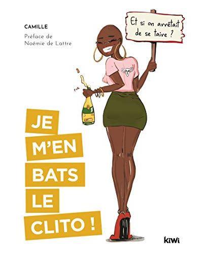 Camille Aumont Carnel je m'en bats le clito livre et si on arrêtait de se taire
