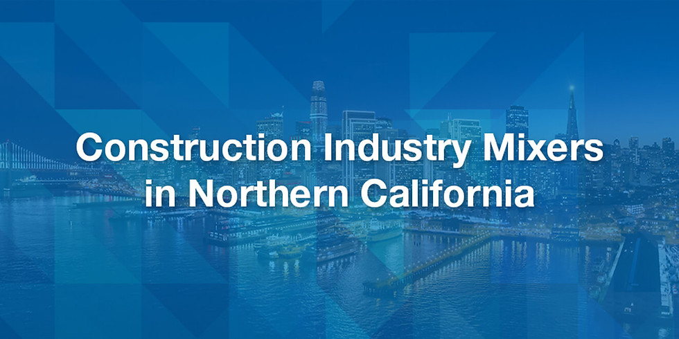 Construction Industry Mixers in Northern California