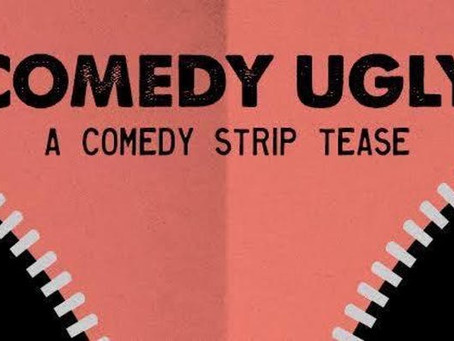 Comedy Ugly: More Funny, Less Clothing