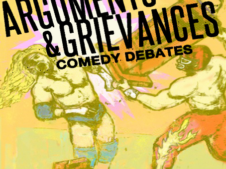 Arguments & Grievances: Let's Debate...