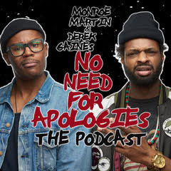 Derek Gaines and Monroe Martin Launch New Podcast: No Need For Apologies