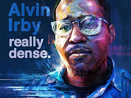 "Get Ready to Sink Into Alvin Irby's ""Really Dense"" Comedy Album"
