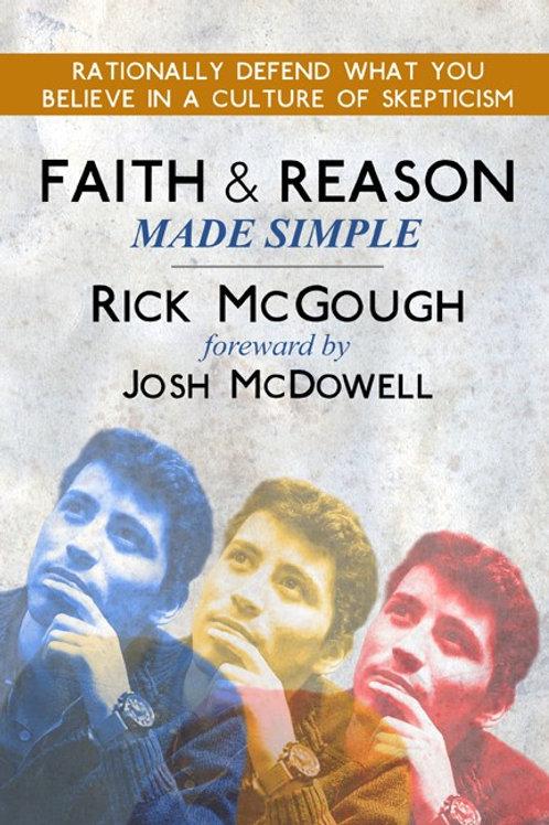 Faith & Reason Made Simple - Pastor Rick McGough