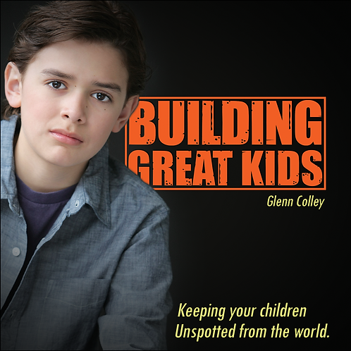 DVD - Building Great Kids - Glen Colley - SUGGESTED DONATION