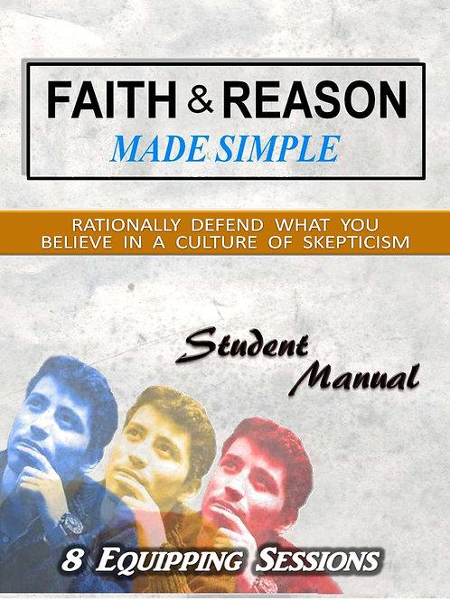 Faith & Reason Made Simple - Student Manual