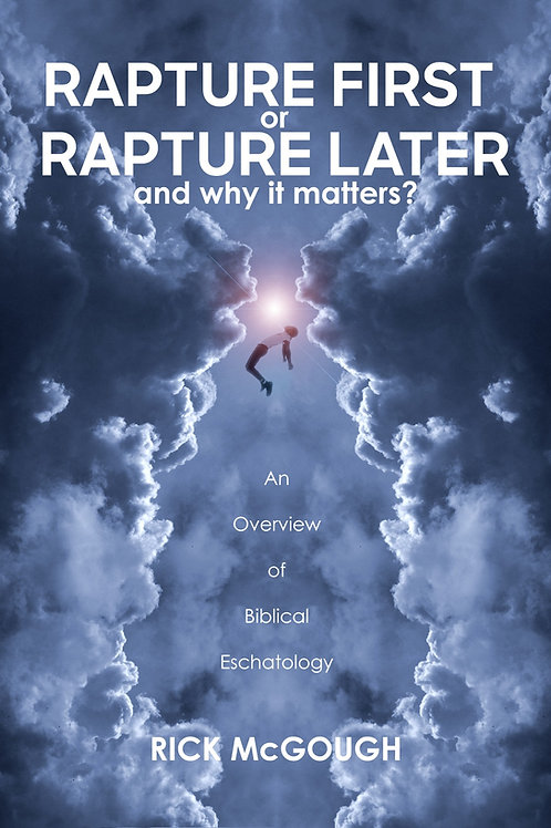Rapture First or Rapture Later (and why it matters?)