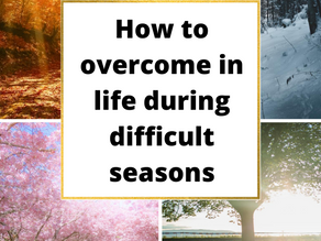 How to Get Through Hard Seasons