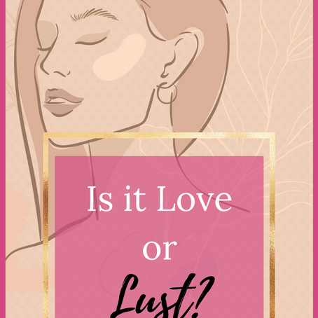Are You in Love or Lust?