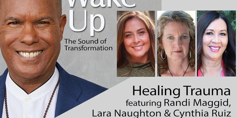 Wake Up Radio: Healing Trauma
