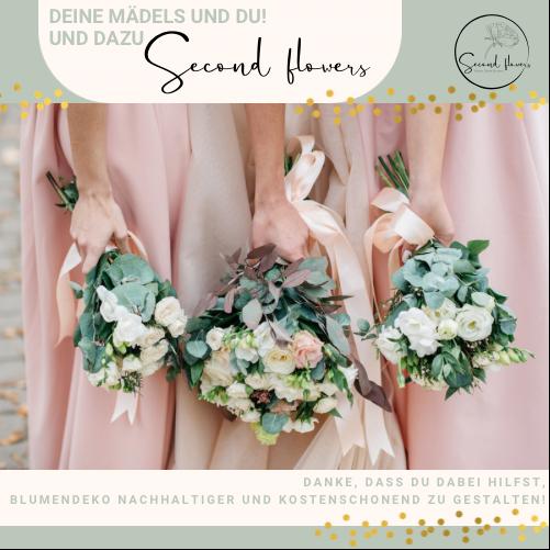 Nachhaltige Blumendeko Second flowers Event Hochzeit Brautjungfern Mädels