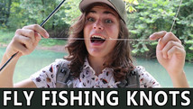 How to Tie Five Fly Fishing Knots