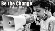 Be the Change (Short Film)
