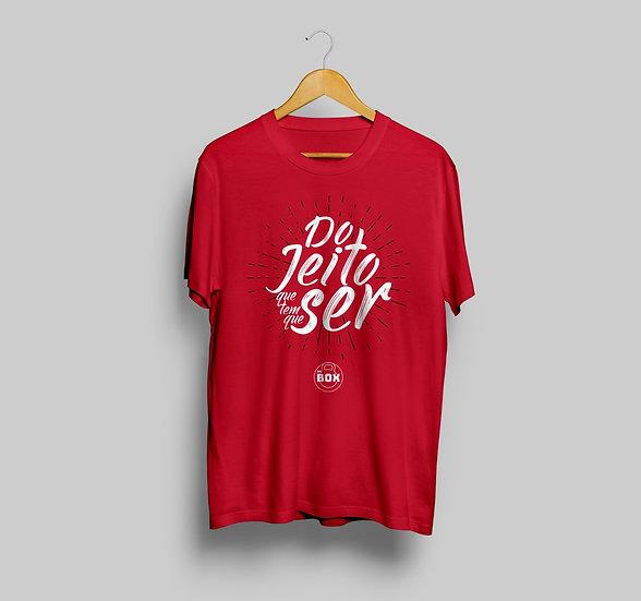 Camiseta Do Jeito Que Tem Que Ser