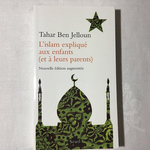 L'islam expliqué aux enfants (et à leurs parents) Nouvelle édition augmentée