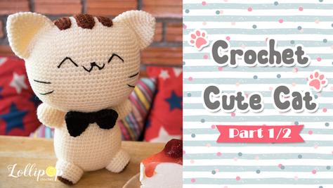 ถักโครเชต์ตุ๊กตาแมวน่ารัก Part 1/2 | Crochet Cute Cat