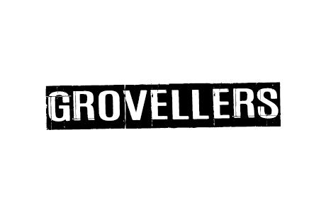 Grovellers