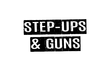 Step-Ups & Guns