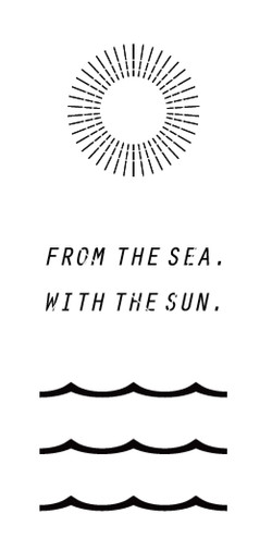 FROM THE SEA WITH THE SUN